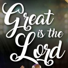 GREAT IS THE LORD – Album Launch Concert