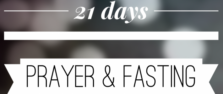 21 Days of The Daniel Fast- 1st – 21st January 2018